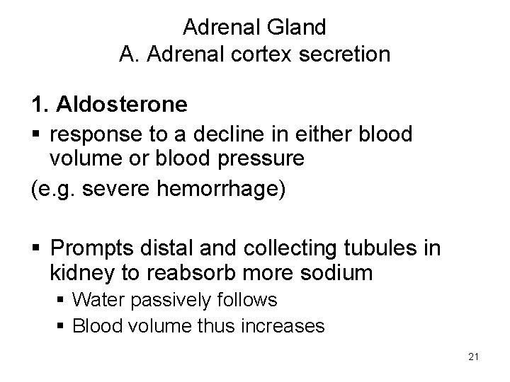 Adrenal Gland A. Adrenal cortex secretion 1. Aldosterone § response to a decline in