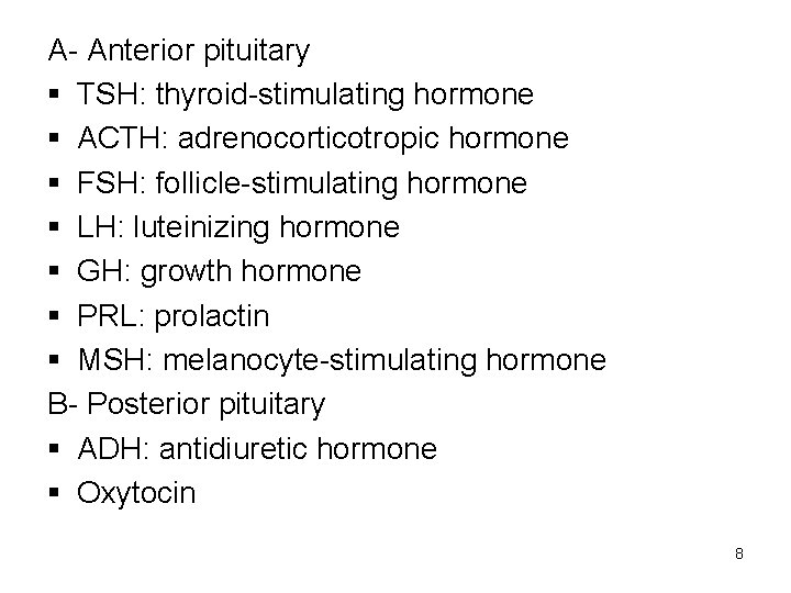 A- Anterior pituitary § TSH: thyroid-stimulating hormone § ACTH: adrenocorticotropic hormone § FSH: follicle-stimulating