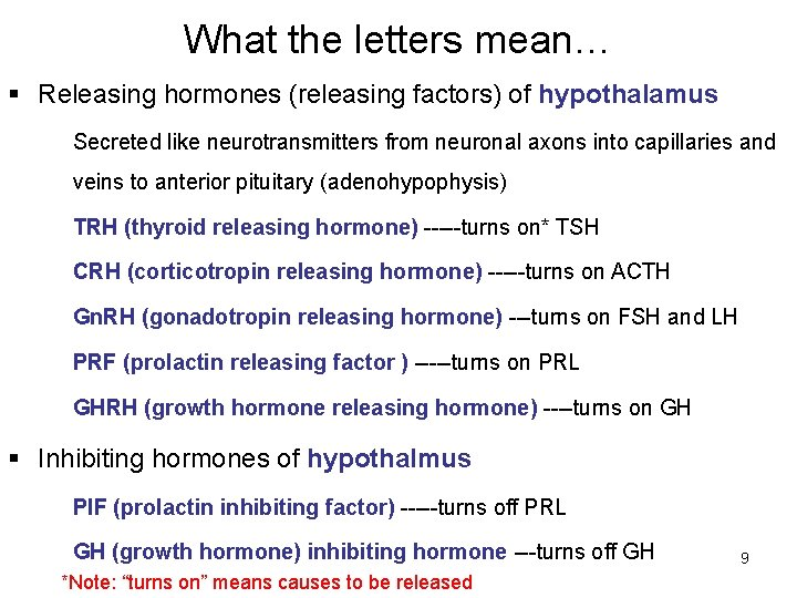 What the letters mean… § Releasing hormones (releasing factors) of hypothalamus Secreted like neurotransmitters