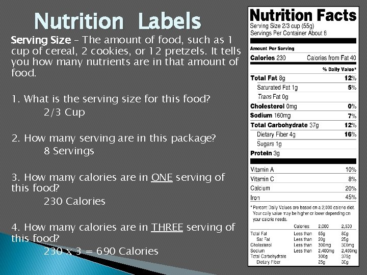 Nutrition Labels Serving Size – The amount of food, such as 1 cup of