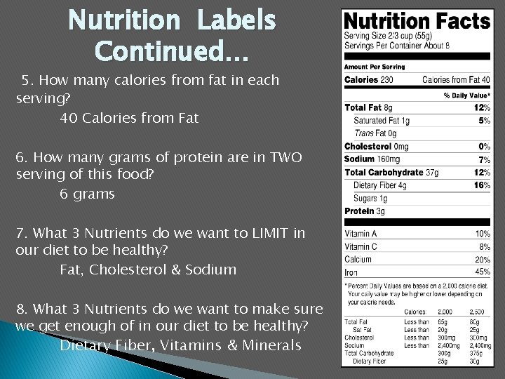 Nutrition Labels Continued… 5. How many calories from fat in each serving? 40 Calories