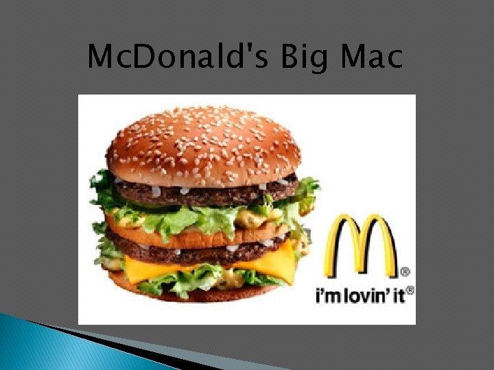 Mc. Donald's Big Mac