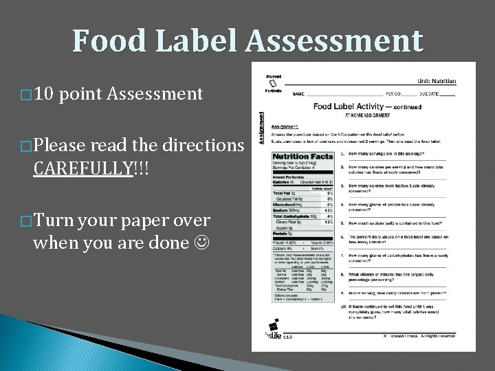 Food Label Assessment � 10 point Assessment � Please read the directions CAREFULLY!!! �