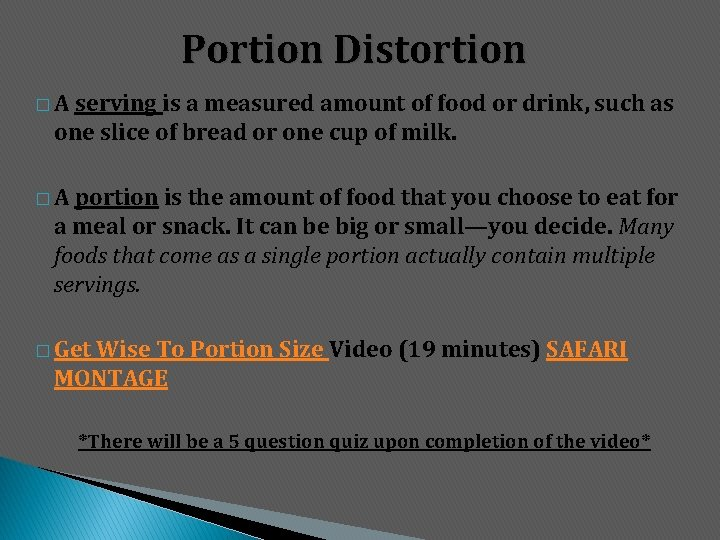 Portion Distortion �A serving is a measured amount of food or drink, such as