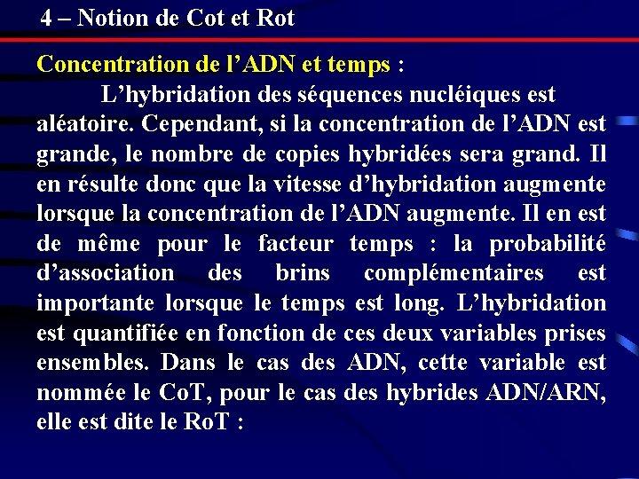4 – Notion de Cot et Rot Concentration de l'ADN et temps : L'hybridation