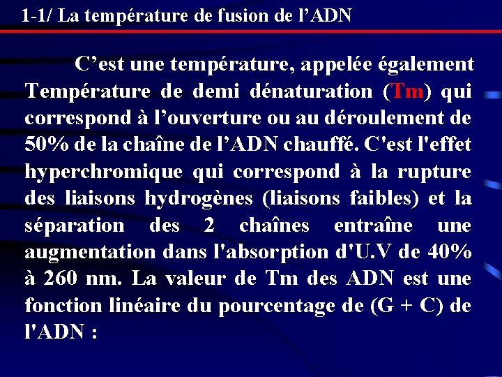 1 -1/ La température de fusion de l'ADN C'est une température, appelée également Température