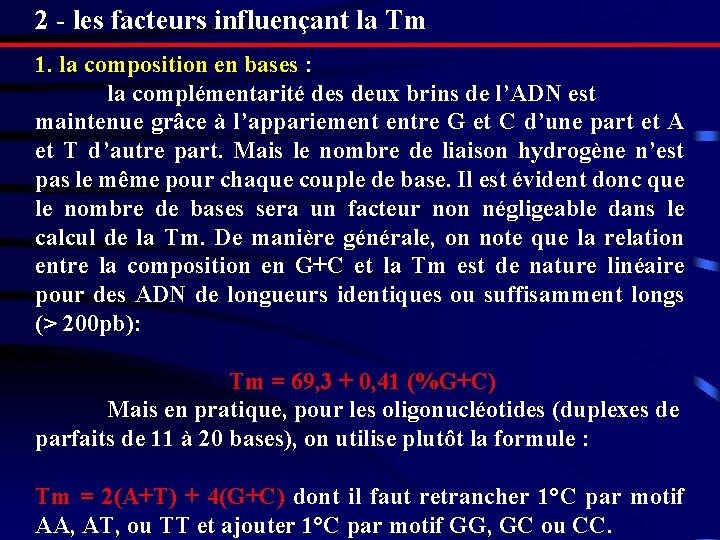 2 - les facteurs influençant la Tm 1. la composition en bases : la