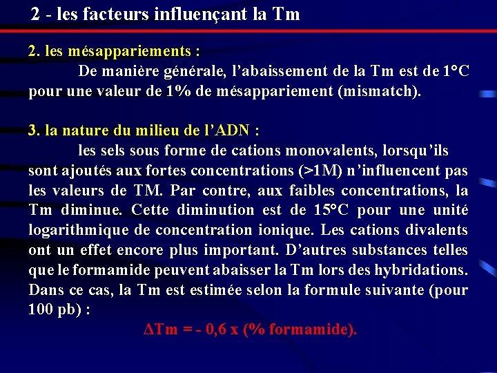 2 - les facteurs influençant la Tm 2. les mésappariements : De manière générale,