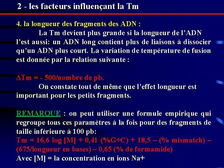 2 - les facteurs influençant la Tm 4. la longueur des fragments des ADN