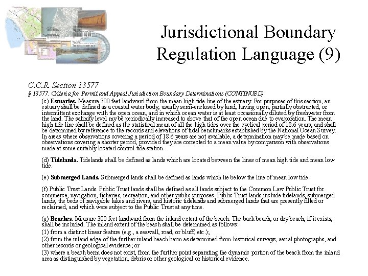 Jurisdictional Boundary Regulation Language (9) C. C. R. Section 13577 § 13577. Criteria for