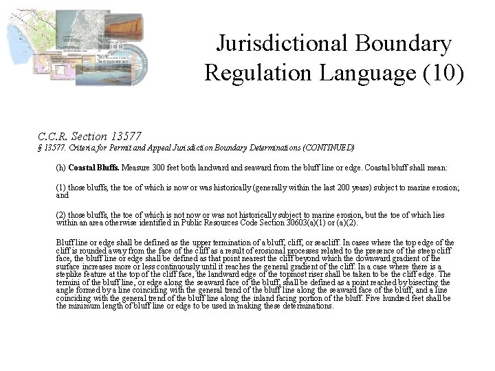 Jurisdictional Boundary Regulation Language (10) C. C. R. Section 13577 § 13577. Criteria for