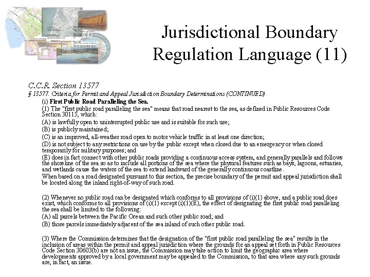 Jurisdictional Boundary Regulation Language (11) C. C. R. Section 13577 § 13577. Criteria for
