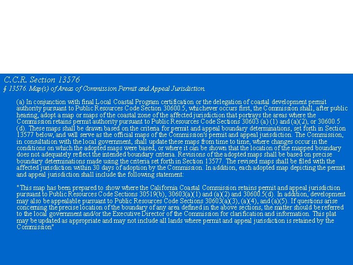 Jurisdictional Boundary Regulation Language C. C. R. Section 13576 § 13576. Map(s) of Areas