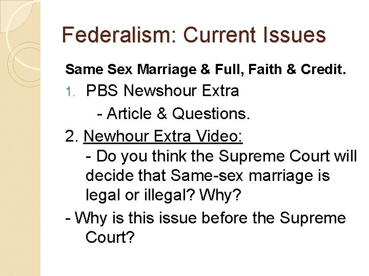 Federalism: Current Issues Same Sex Marriage & Full, Faith & Credit. PBS Newshour Extra