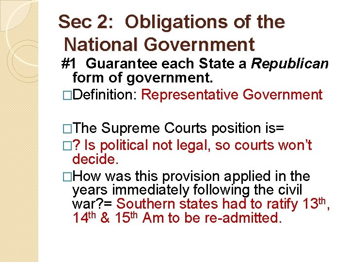 Sec 2: Obligations of the National Government #1 Guarantee each State a Republican form
