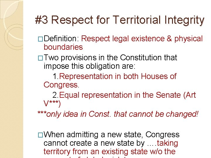#3 Respect for Territorial Integrity �Definition: Respect legal existence & physical boundaries �Two provisions
