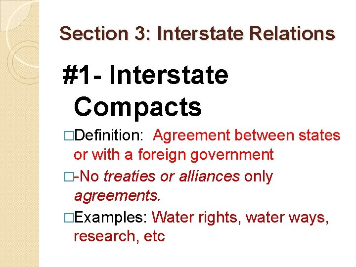 Section 3: Interstate Relations #1 - Interstate Compacts �Definition: Agreement between states or with
