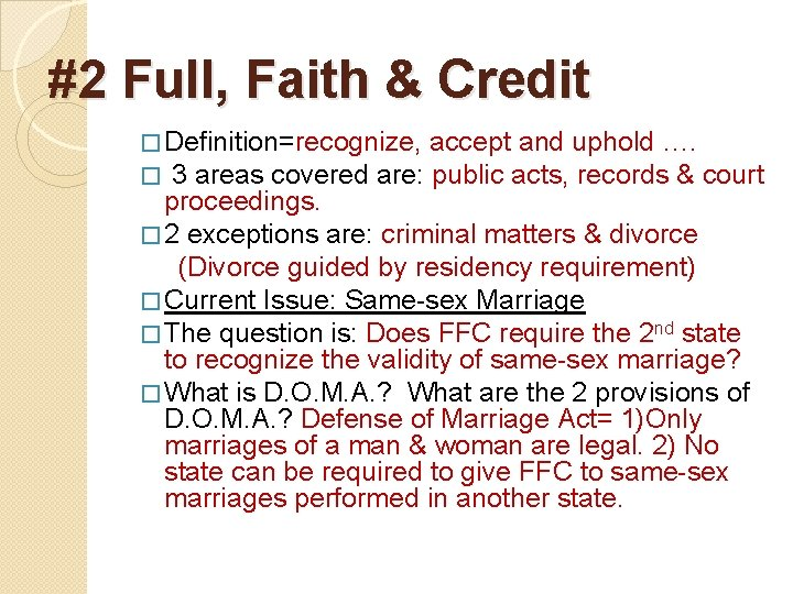 #2 Full, Faith & Credit � Definition=recognize, accept and uphold …. � 3 areas
