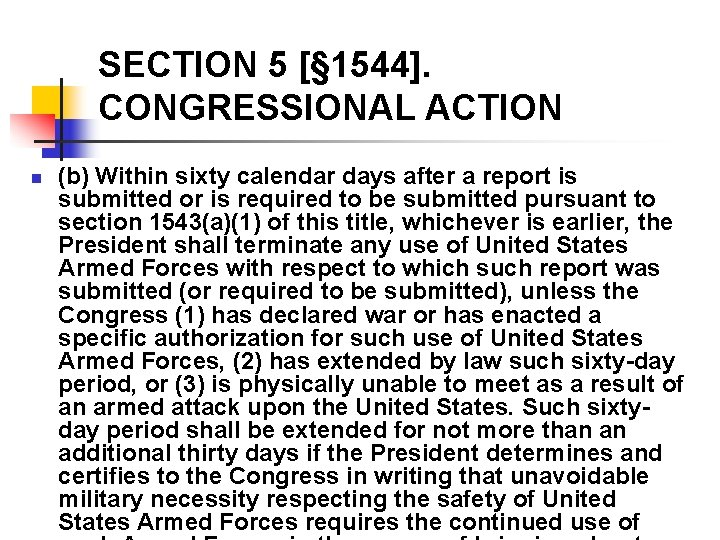 SECTION 5 [§ 1544]. CONGRESSIONAL ACTION n (b) Within sixty calendar days after a