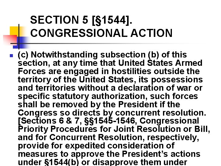 SECTION 5 [§ 1544]. CONGRESSIONAL ACTION n (c) Notwithstanding subsection (b) of this section,
