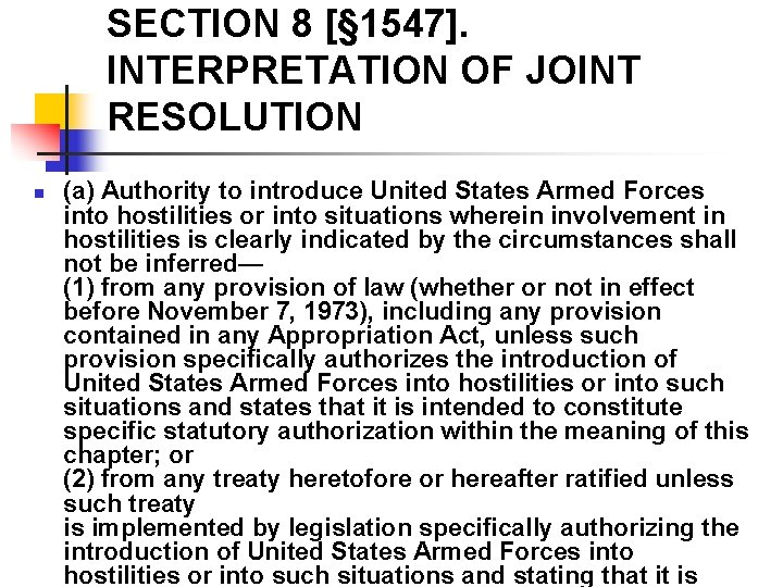 SECTION 8 [§ 1547]. INTERPRETATION OF JOINT RESOLUTION n (a) Authority to introduce United