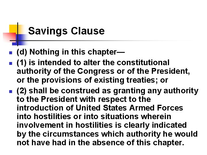 Savings Clause n n n (d) Nothing in this chapter— (1) is intended to