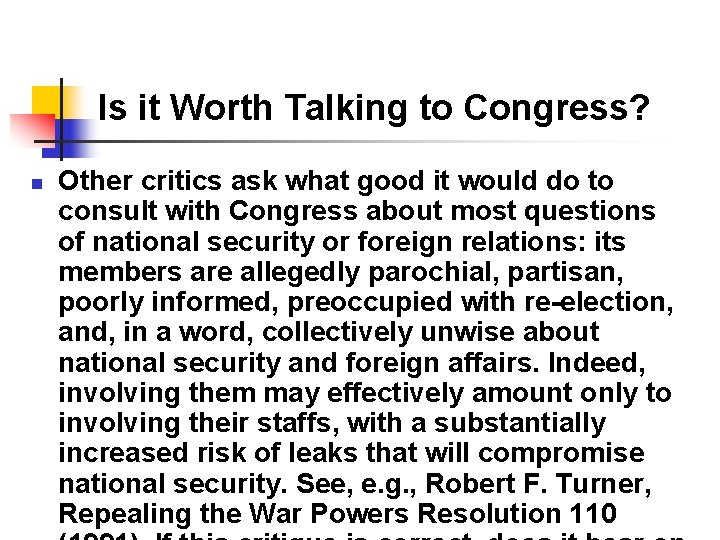 Is it Worth Talking to Congress? n Other critics ask what good it would