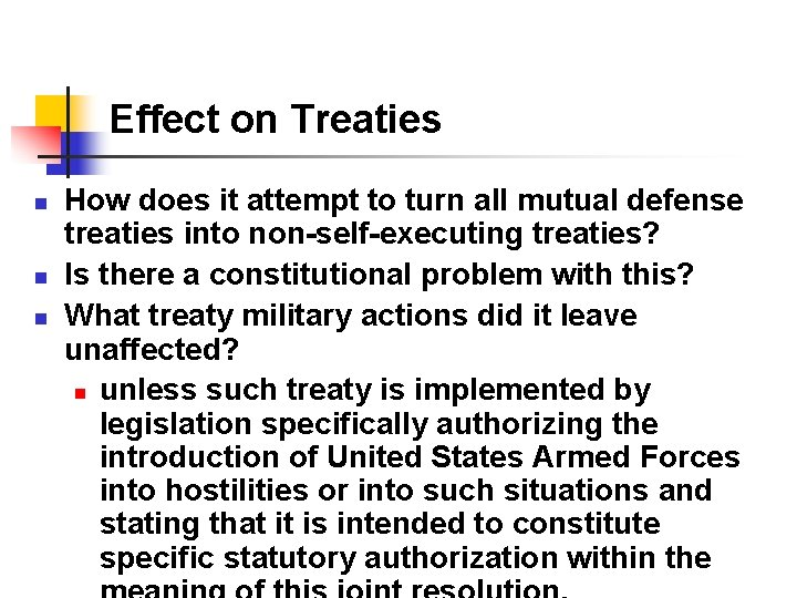 Effect on Treaties n n n How does it attempt to turn all mutual
