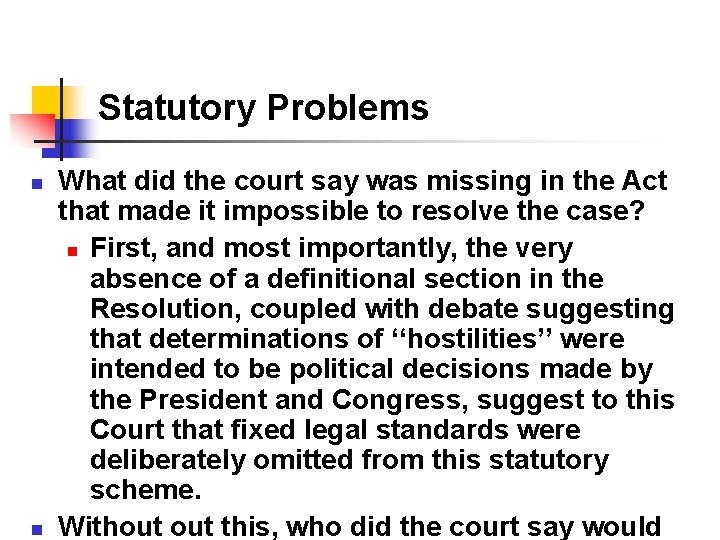 Statutory Problems n n What did the court say was missing in the Act