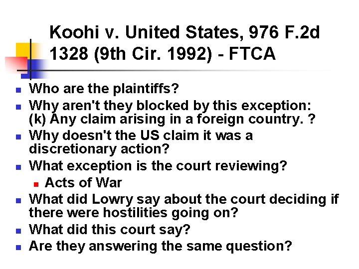 Koohi v. United States, 976 F. 2 d 1328 (9 th Cir. 1992) -