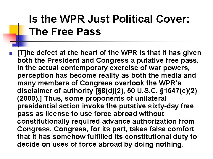 Is the WPR Just Political Cover: The Free Pass n [T]he defect at the