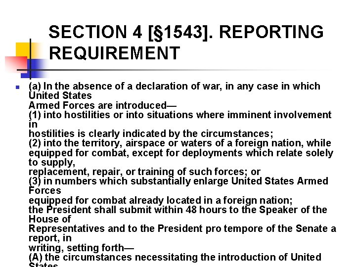 SECTION 4 [§ 1543]. REPORTING REQUIREMENT n (a) In the absence of a declaration