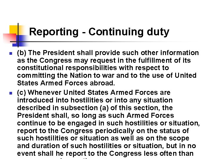 Reporting - Continuing duty n n (b) The President shall provide such other information