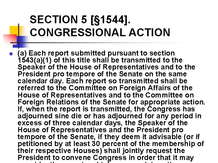 SECTION 5 [§ 1544]. CONGRESSIONAL ACTION n (a) Each report submitted pursuant to section