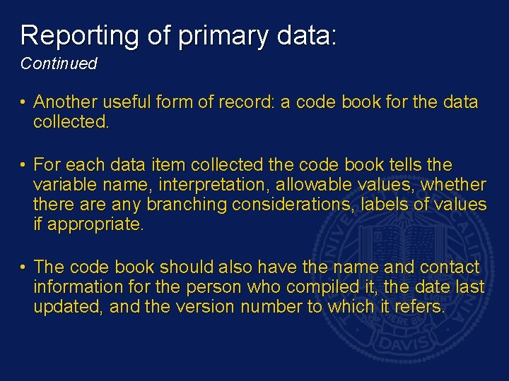 Reporting of primary data: Continued • Another useful form of record: a code book