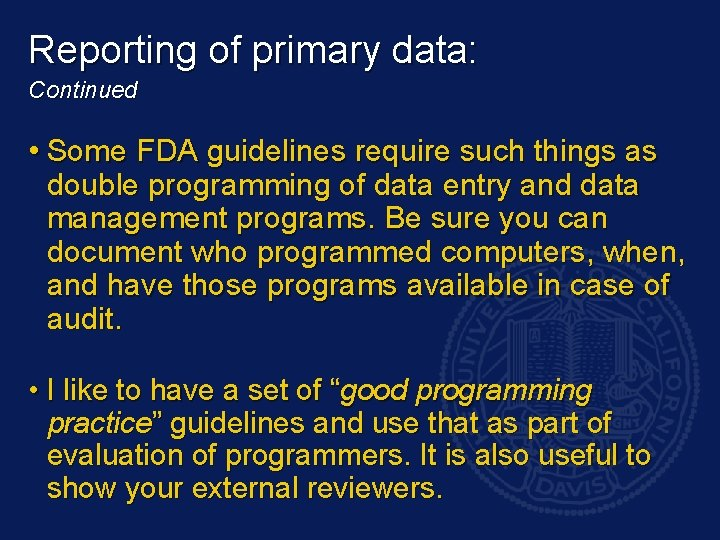 Reporting of primary data: Continued • Some FDA guidelines require such things as double