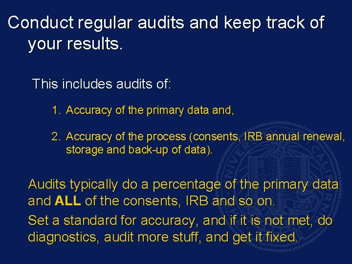 Conduct regular audits and keep track of your results. This includes audits of: 1.