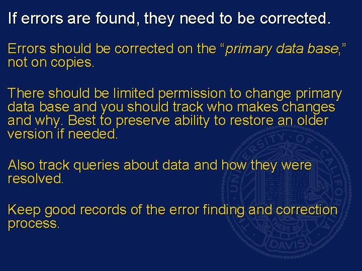 If errors are found, they need to be corrected. Errors should be corrected on