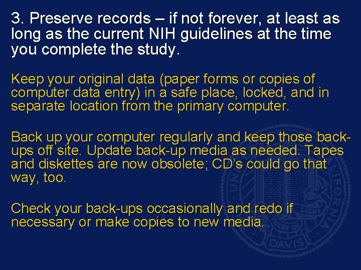3. Preserve records – if not forever, at least as long as the current