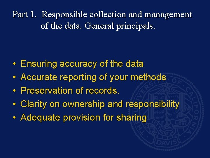 Part 1. Responsible collection and management of the data. General principals. • • •