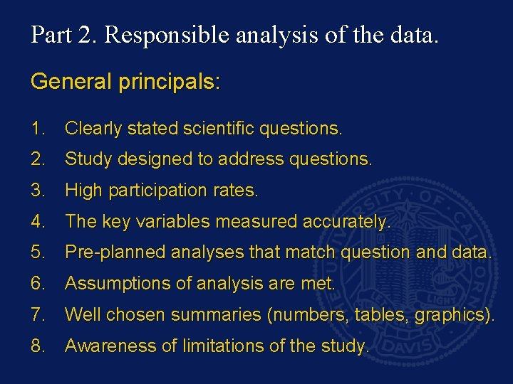 Part 2. Responsible analysis of the data. General principals: 1. Clearly stated scientific questions.
