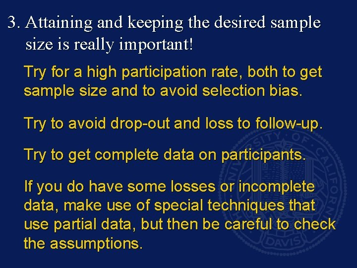 3. Attaining and keeping the desired sample size is really important! Try for a