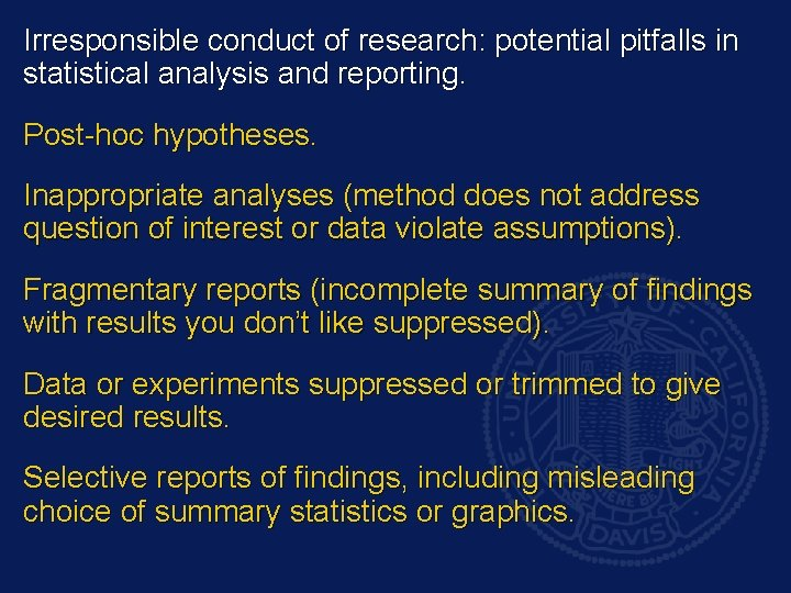 Irresponsible conduct of research: potential pitfalls in statistical analysis and reporting. Post-hoc hypotheses. Inappropriate