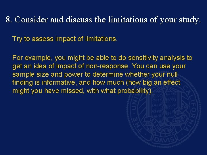 8. Consider and discuss the limitations of your study. Try to assess impact of