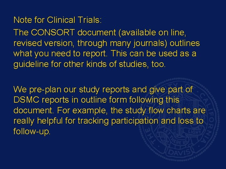 Note for Clinical Trials: The CONSORT document (available on line, revised version, through many