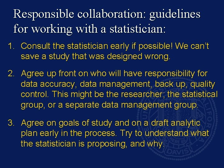 Responsible collaboration: guidelines for working with a statistician: 1. Consult the statistician early if
