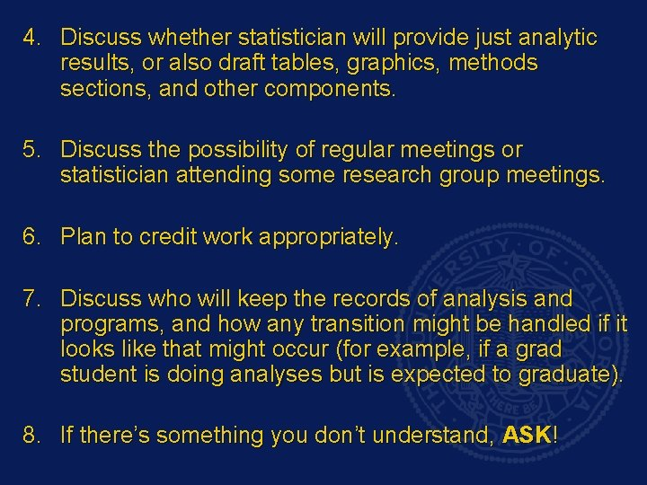 4. Discuss whether statistician will provide just analytic results, or also draft tables, graphics,