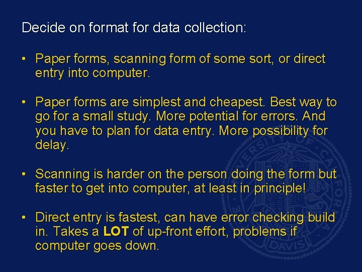 Decide on format for data collection: • Paper forms, scanning form of some sort,