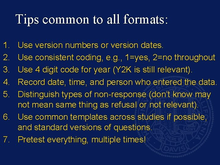 Tips common to all formats: 1. 2. 3. 4. 5. Use version numbers or