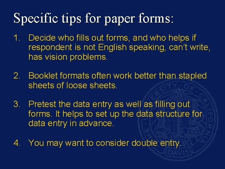 Specific tips for paper forms: 1. Decide who fills out forms, and who helps